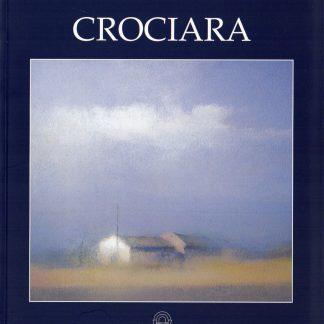 Crociara, Catalogo illustrato della mostra contesto di Vittorio Sgarbi